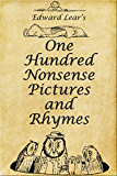 One Hundred Nonsense Pictures and Rhymes of Edward Lear (Illustrated)