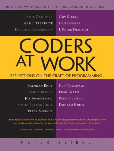 Coders at Work: Reflections on the Craft of Programming por Peter Seibel