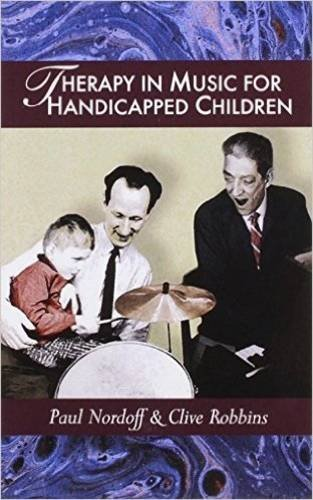 Therapy in Music for Handicapped Children by Paul Nordoff (2004-06-01)
