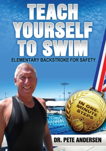 Teach Yourself To Swim Elementary Backstroke For Safety: In One Minute Steps: Volume 12