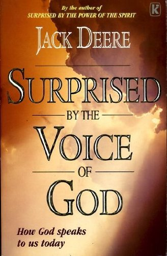 Surprised by the Voice of God by Jack Deere (1996-08-02)