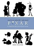 ¡Hasta el infinito y más allá! Pixar a través de sus películas