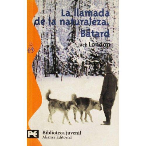 Llamada de la naturaleza, la - batard (Bolsillo Matematicas) por Jack London