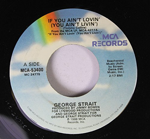 george-strait-45-rpm-if-you-aint-lovin-you-aint-livin-is-it-that-time-again