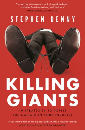 Killing Giants: 10 Strategies To Topple The Goliath In Your Industry (English Edition) Bristol China