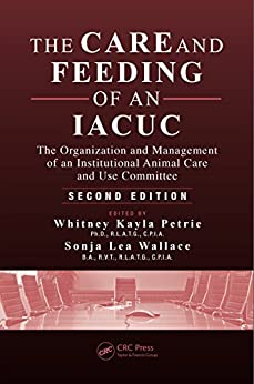 The Care And Feeding Of An Iacuc: The Organization And Management Of An Institutional Animal Care And Use Committee, Second Edition por Whitney Kayla Petrie epub
