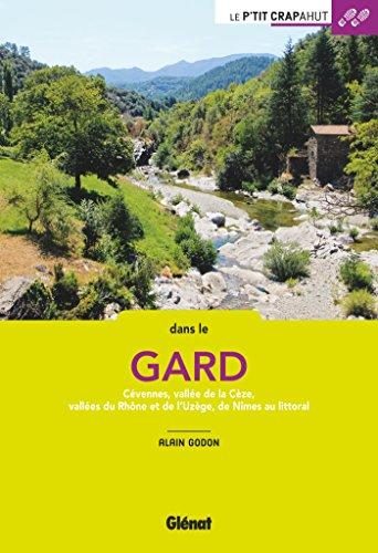 Dans le Gard NE: Cvennes, valle de la Cze, valles du Rhne et de l'Uzge, de Nmes au littoral