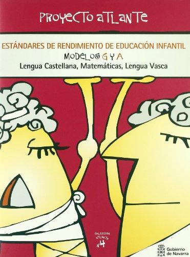 Estándares de rendimiento de Educación Infantil. Modelos G y A: Lengua Castellana, Matemáticas, Lengua Vasca (Atlante) por Departamento de Educación