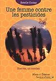 une femme contre les pesticides une vie un combat