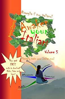 Risveglia il tuo Italiano! Awaken Your Italian! - Volume 5 (Italian Edition) von [Libertino, Antonio]