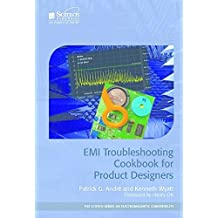 EMI Troubleshooting Cookbook for Product Designers (The Scitech Series on Electromagnetic Compatibility)