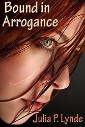 Bound in Arrogance (English Edition)