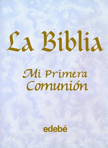 La Biblia : primera comunión por Pat Nacionalidad: Britanica Alexander