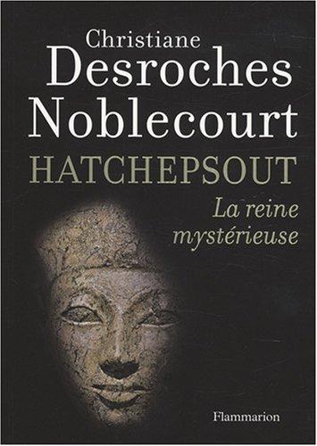 Hatchepsout : La reine mystérieuse