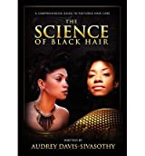 [ THE SCIENCE OF BLACK HAIR: A COMPREHENSIVE GUIDE TO TEXTURED HAIR CARE[ THE SCIENCE OF BLACK HAIR: A COMPREHENSIVE GUIDE TO TEXTURED HAIR CARE ] BY DAVIS-SIVASOTHY, AUDREY ( AUTHOR )APR-11-2011 PAPERBACK ] The Science of Black Hair: A Comprehensive Guide to Textured Hair Care[ THE SCIENCE OF BLACK HAIR: A COMPREHENSIVE GUIDE TO TEXTURED HAIR CARE ] By Davis-Sivasothy, Audrey ( Author )Apr-11-2011 Paperback By Davis-Sivasothy, Audrey ( Author ) Apr-2011 [ Paperback ]