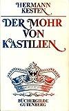 Der Mohr von Kastilien. ( um die Krone ) - Hermann. Kesten