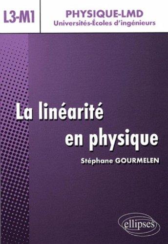 La linéarité en physique, L3-M1 : Cours avec exercices résolus et commentés par Stéphane Gourmelen