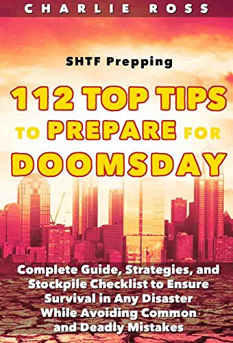 shtf-prepping-112-top-tips-to-prepare-for-doomsday-complete-guide-strategies-and-stockpile-checklist