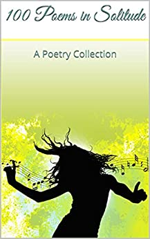 100 Poems in Solitude: A Poetry Collection (Verdalibre Book 1) (English Edition) di [Spencer, J]