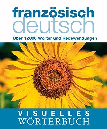 Visuelles Wörterbuch Französisch-Deutsch: Über 12.000 Wörter und Redewendungen (Coventgarden)