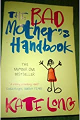 The Bad Mother's Handbook by Long, Kate (2008) Paperback Paperback