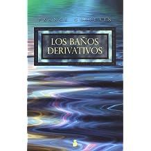 los banos derivativos 1 oct 2008 by france guillain