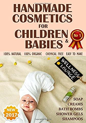 Handmade Cosmetics for Children and Babies. 100% NATURAL. Soaps, Bath Bombs, Shampoo, Creams, Shower gels - 100% organic, chemical free, easy to make.