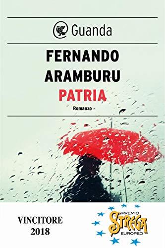 Patria (Italian Edition) eBook: Aramburu, Fernando: Amazon.es ...