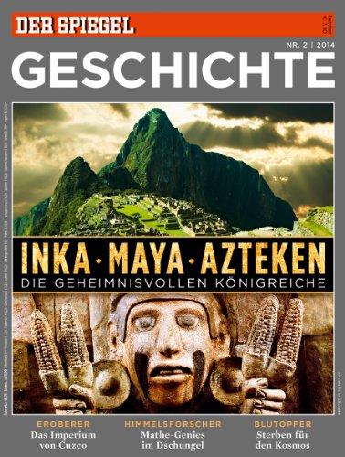 Spiegel geschichte 2 2014 inka maya azteken spiegel verlag for Spiegel geschichte