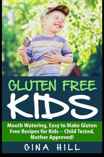 Gluten Free Kids Mouth Watering Easy To Make Gluten Free