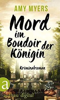 Mord im Boudoir der Königin: Kriminalroman (Didier & Rose ermitteln 12)