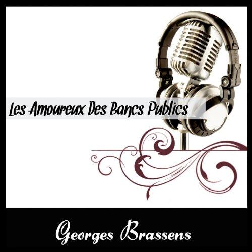 Les amoureux des bancs publics by georges brassens on - Les amoureux des bancs publics brassens ...