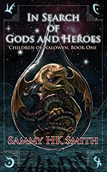 In Search of Gods and Heroes (Children of Nalowyn Book 1) by [Smith, Sammy H.K.]