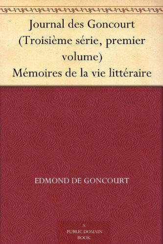 Couverture du livre Journal des Goncourt (Troisième série, premier volume) Mémoires de la vie littéraire