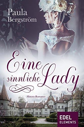 Eine sinnliche Lady: Historischer Liebesroman von [Bergström, Paula]