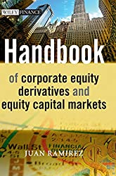Handbook of Corporate Equity Derivatives and Equity Capital Markets(The Wiley Finance Series)