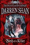 Birth of a Killer (The Saga of Larten Crepsley, Book 1) by Darren Shan