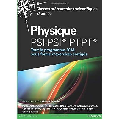 Physique PSI-PSI* PT-PT*: Tout le programme 2014 sous forme d'exercices corriges