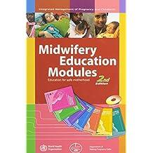 Midwifery Education Modules: Education for Safe Motherhood