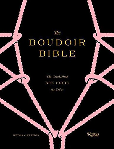 [The Boudoir Bible: The Uninhibited Sex Guide for Today] (By: Betony Vernon) [published: January, 2013]