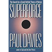 Superforce: The Search for a Grand Unified Theory of Nature