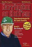Harrington on Hold'em: Harrington on Hold'em. Expertenstrategie für No-Limit-Turniere. Band 2: Das Endspiel - Poker