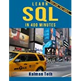 Learn SQL in 400 Minutes by Kalman Toth (2013-01-17)
