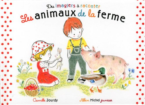 Les Animaux de la ferme par Camille Jourdy