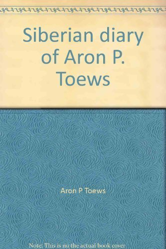 siberian-diary-of-aron-p-toews