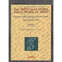 Dal testo alla storia. Dalla storia al testo. Letteratura italiana con pagine di scrittori stranieri. Analisi dei testi. Critica (3/2)