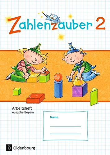 Zahlenzauber - Ausgabe Bayern (Neuausgabe): 2. Jahrgangsstufe - Arbeitsheft: Mit Lösungsheft