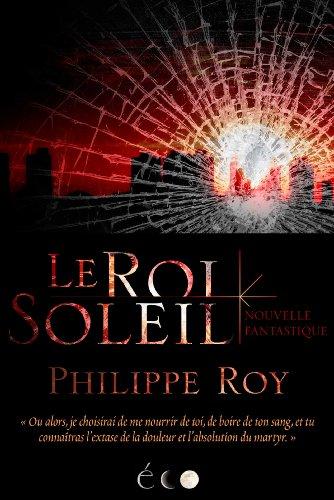 Le Roi Soleil par Philippe Roy