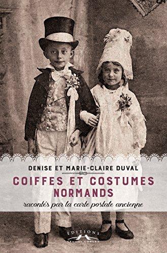 Coiffes et costumes normands racontés par la carte postale ancienne