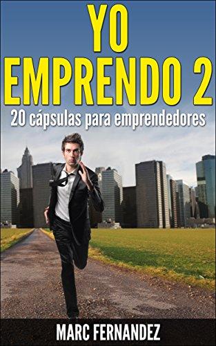 ¡Yo Emprendo 2! 20 cápsulas para emprendedores por Marc Fernàndez Plaza